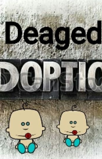 Deaged ADOPTION