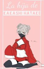 La Hija De Kakashi Hatake. by ItscookiesNmilk