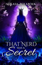 That Nerd has a Secret by Mikasa_bolabola
