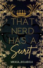 That Nerd has a Secret by Mikasa_bolabola