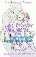 Undertale Frans: Amor más allá de los limites (EDITANDO) by VioletYSofiaScarlet