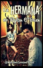 LA HERMANA DE DYLAN O'BRIEN by marianaSerranoPerez