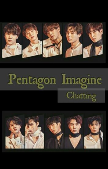 Pentagon IMAGINE [Chatting]