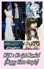 We Got Married (Happy Virus) by miss_swaggy
