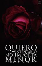 Quiero Intentarlo .... No Importa  Si  Es  Menor by Gisselita007