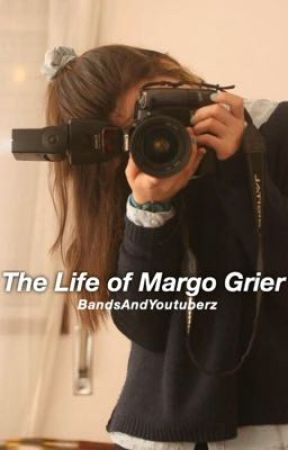 The Life of Margo Grier ❁ by BandsAndYoutuberz