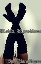 Mi Vida, Mi Problema by NaiaraNegron