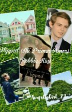 Flipped (Mi Primer Amor) Robbie Kay by AcapellaGirl_23