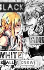 Black and White is all I know by Life-is-a-Fairy-Tail