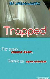 Trapped by xXDragonzXx