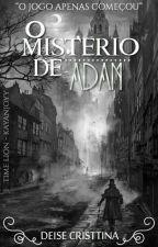 O Mistério De Adam by DeiseCristtina