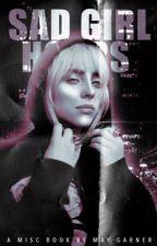 SAD GIRL HOURS [ misc.] by MayGarner