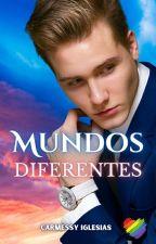 Mundos Diferentes (Terminada) by RojoCarmessy