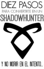 Diez pasos para convertirte en un Shadowhunter.     by ShadowhuntersFamily