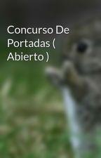 Concurso De Portadas ( Abierto ) by karlitha_rusher