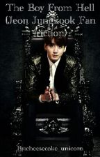 The Boy From Hell (Jeon Jungkook Fan friction) by cheesecake_unicorn