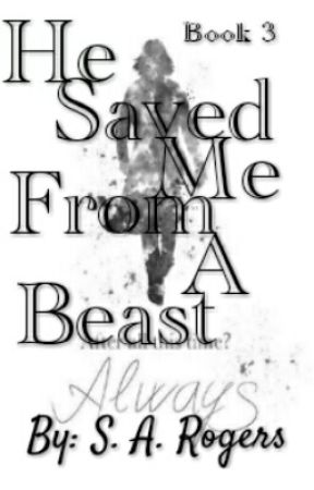 He Saved Me From A Beast (A Severus Snape Fanfic) by PrinceSevyHalfBlood
