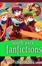 South Park Fanfictions collection. [Fanfics, One shot, etc]. by Flowersilence