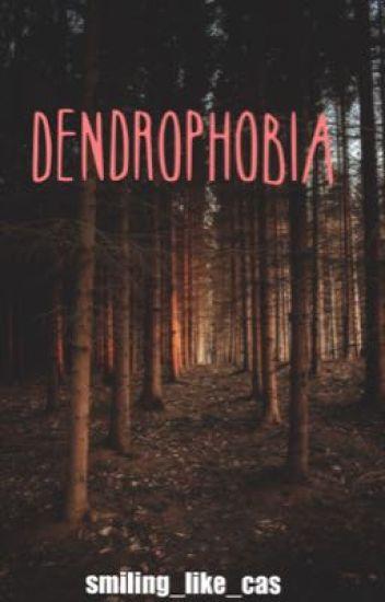 Dendrophobia