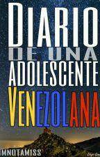Diario de Una Adolescente Venezolana by imnotamiss