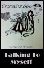 Talking to Myself by LongGoneBye