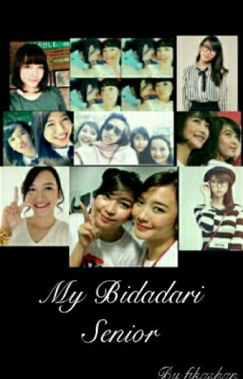 My Bidadari Senior (End)