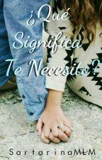 ¿Que Significa Te Necesito? ||¿QSTA?#2 by SartarinaMLM