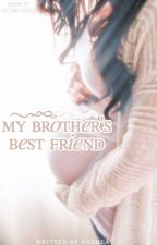 My Brothers Best Friend by shaya220268