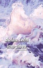 dolan twin imagines . by woahdoIans