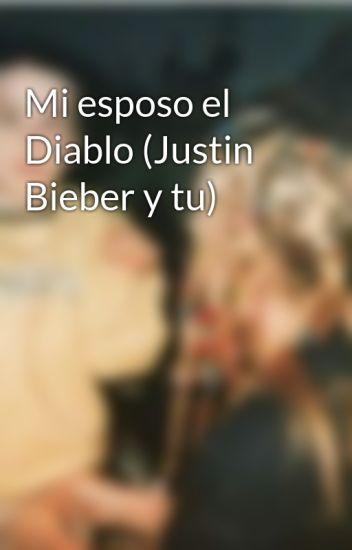 Mi esposo el Diablo (Justin Bieber y tu)