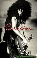 Carolina ~ A Slash Love Story by rocknrollmonster