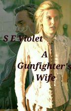 A Gunfighter's Wife by SEViolet