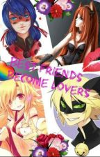 Best Friends Become Lovers by Fandoms_everywhere_2