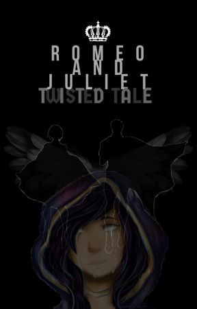 Romeo & Juliet {A Twisted Tale} 《Laurance X Reader》 by Radiant01