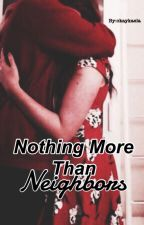 Nothing More Than Neighbors || Stydia [COMPLETED] by okaykaela