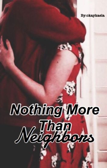 Nothing More Than Neighbors || Stydia [COMPLETED]