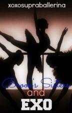 Brooks Sisters and EXO by xoxosupraballerina
