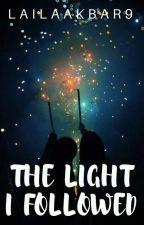The Light I Followed by LailaAkbar9