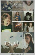 Touch |Book 2 | l.s au || by kisshazzufool