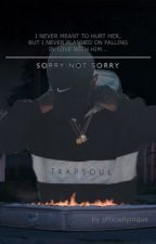 Sorry Not Sorry || Bryson Tiller by officiallynique