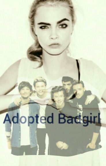 Adoted Badgirl!!! [1D-FF]