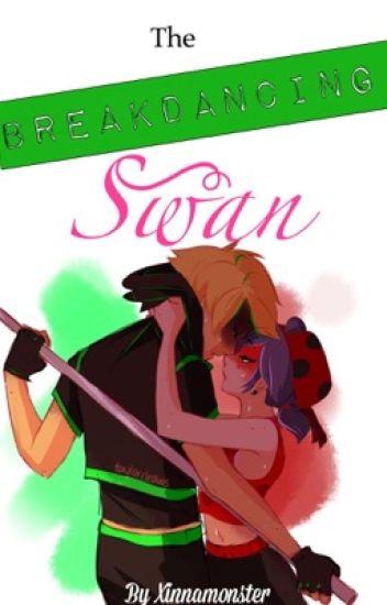The Breakdancing Swan (Miraculous Fanfiction, Breakdance AU)