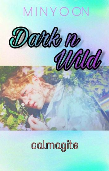 Dark N Wild [MinYoon]