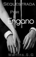 Sequestrada Por Engano by MartinsSG