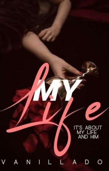 My Life - [PROSES PENERBITAN]