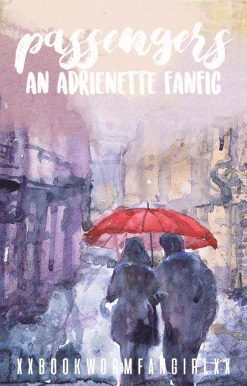 Passengers || An Adrienette Fanfic