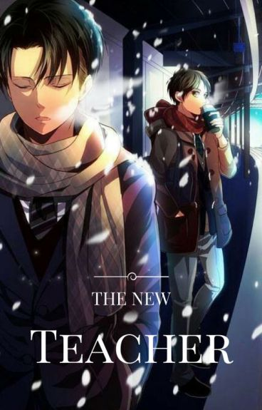 The new Teacher (Various! AOT X Male!Reader) AU