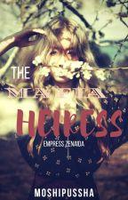 The Mafia Heiress [Empress Zenaida] by moshipussha