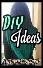 Diys For Girls by Thelovelygirlgroup