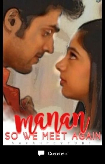 MANAN- So We Meet Again(Completed)